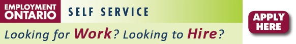 Employment Ontario Self Service. Looking for work? Looking to hire? Lets get started. Apply Now